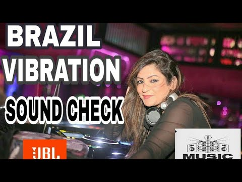BRAZIL  VIBRATION ( SOUND CHECK ) DJ LUX N DJ MUSIC FACTORY