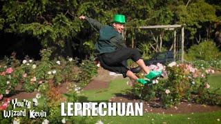 You're A Wizard Kevin - The Leprechaun