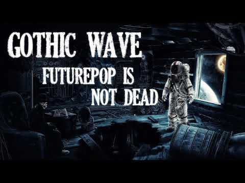 Futurepop Is Not Dead Mix By Gothic Wave