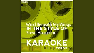 Wind Beneath My Wings (In the Style of Steve Houghton) (Karaoke Version)