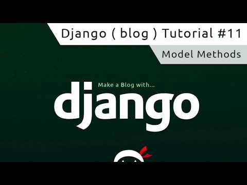 Django Tutorial #11 - Model Methods