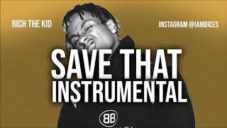 """Rich the Kid """"Save That"""" Instrumental Prod. by Dices *FREE DL*"""