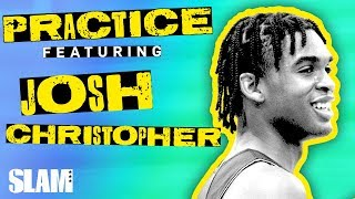 Josh Christopher is the LOUDEST Hooper in the COUNTRY 🗣 | SLAM Practice