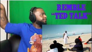 REMBLE - TED TALK   REACTION @It's Remble