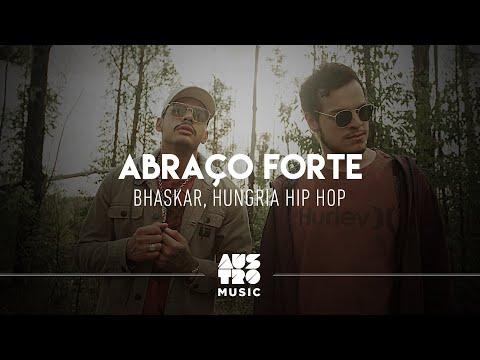 Bhaskar e Hungria Hip Hop - Abraço Forte (Clipe Oficial)