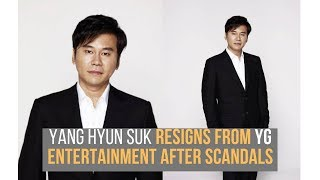 Yang Hyun Suk Resigns From YG Entertainment After Scandals