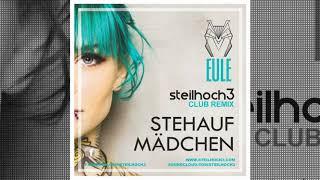 EULE - STEHAUFMÄDCHEN ⎪ STEILHOCH3 - CLUB REMIX 🇩🇪🎶