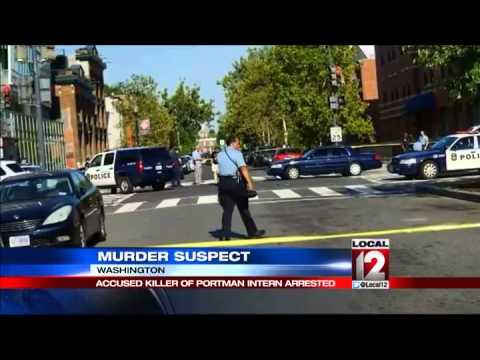 Accused killer of Portman intern arrested