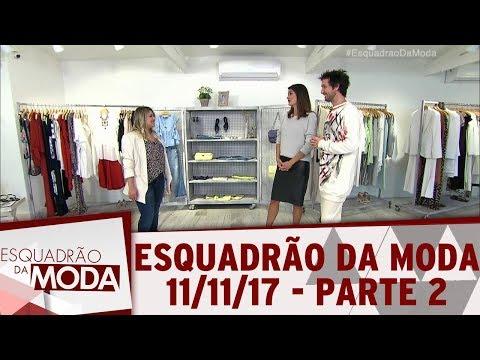 Esquadrão Da Moda (11/11/17) | Parte 2