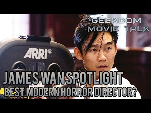 James Wan: Best Modern Horror Director?
