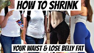 How to Shrink Your Waist & Lose Belly Fat | The Truth