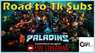 "PC : Paladins "" Road to 1k Subs """
