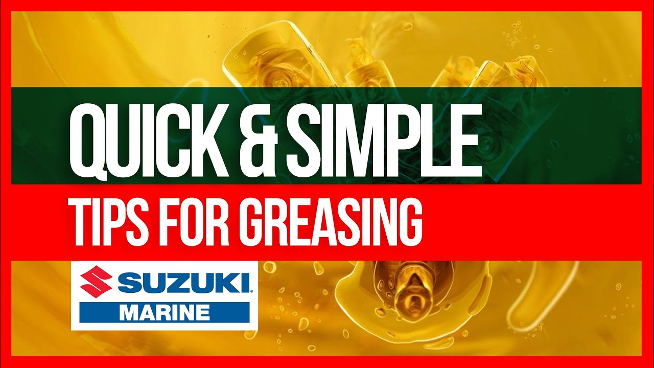 Suzuki Outboard - Tips for Greasing - Quick & Simple