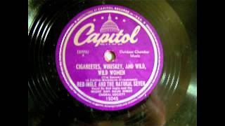 Red Ingle & The Natural Seven - Cigareetes, Whuskey, And Wild, Wild Women 78 rpm!