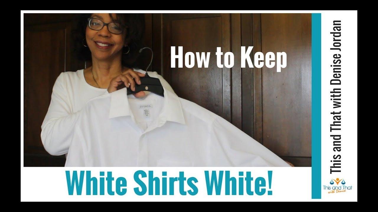 Best Way To Keep White Shirts White How To Whiten White Clothes