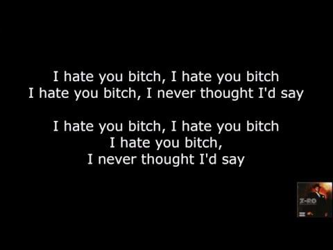 Z-Ro - I Hate U Bitch [lyrics]