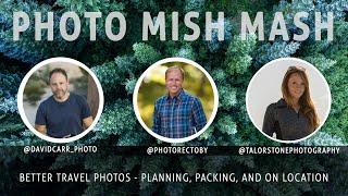 Photo Mish Mash - Better Travel Photos