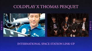 Coldplay x Thomas Pesquet - International Space Station Link-Up