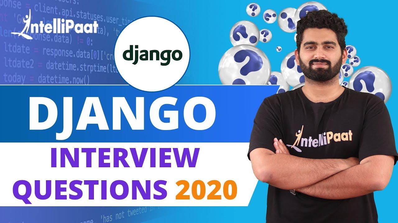 Django Interview Questions | Python Interview Questions | Intellipaat