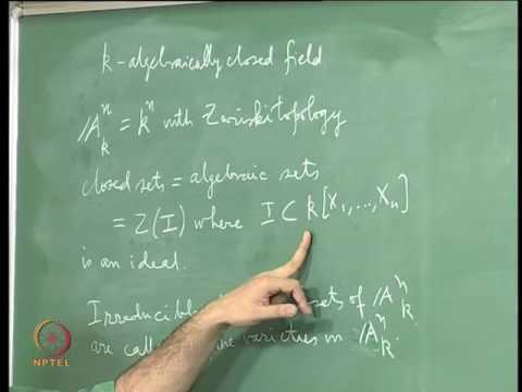 Mod-03 Lec-07 The Noetherian Decomposition of Affine Algebraic Subsets Into Affine Varieties