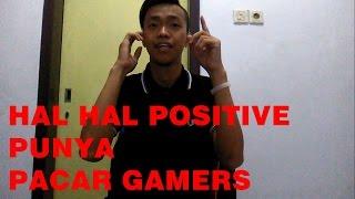 HAL HAL POSITIVE PUNYA PACAR GAMERS