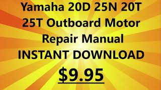 Yamaha 20D 25N 20T 25T Outboard Motor Repair Manual