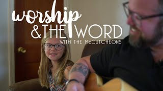 Worship & The Word // 4/22 // The McCutcheons
