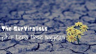 Phir Tera Time Aayega | The SurViralists