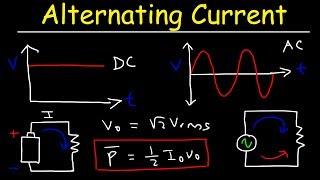 Alternating Current vs Direct Current - Rms Voltage, Peak Current \\u0026 Average Power of AC Circuits