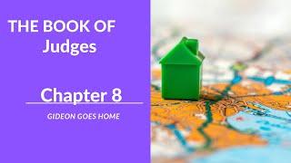 Judges 8 | Gideon goes Home | Min. Mark Walters
