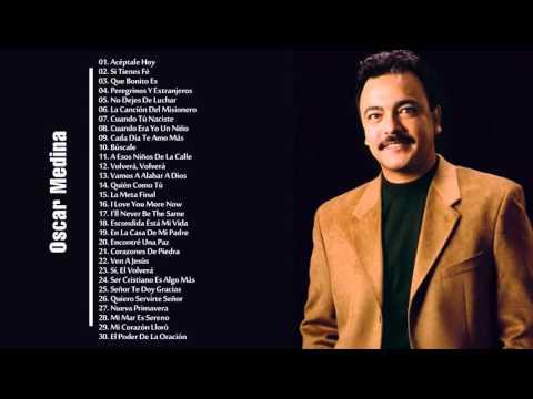 Oscar Medina sus mejores canciones - 2 hora de musica cristiana