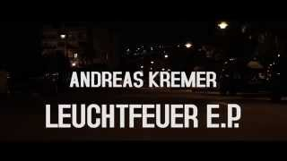 ANDREAS KREMER - LEUCHTFEUER - (Official Video)