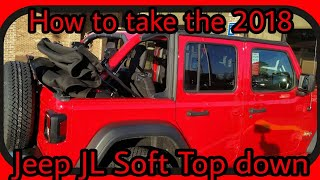 How to take a 2018 Jeep Wrangler JL soft top down all the way! (FULLY EXPLAINED)