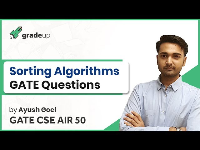 GATE Sorting Questions (Algorithms) | Selection Heap Bucket Radix Counting Bubble Sort GATE Problems