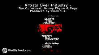 Artists Over Industry feat Money Rhyme & Vega - The Outro.