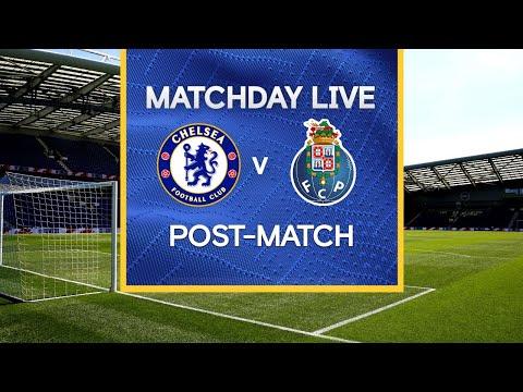 Matchday Live: Chelsea v FC Porto | Post-Match | Champions League Matchday
