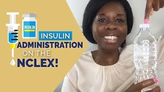 Insulin Administration On The NCLEX!