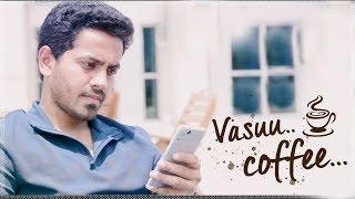 Vasuu Coffee    US Telugu Short Film    Romantic Thriller    2018