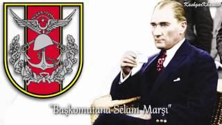 Başkomutana Selam Marşı - Commander in Chief Salutation March.mp3