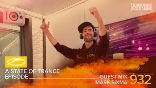 Mark Sixma - A State Of Trance Episode 932 Guest Mix [#ASOT932]