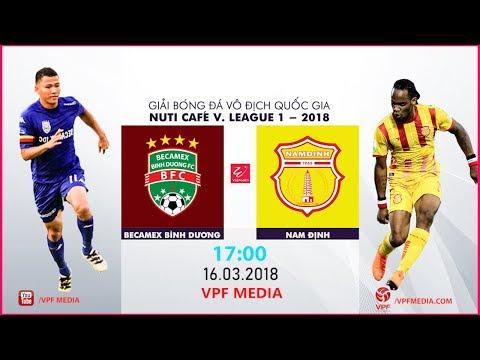 FULL | Becamex Bình Dương vs Nam Định | VÒNG 2 NUTI CAFE V LEAGUE 2018