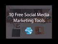 10 RECOMMENDED FREE SOCIAL MEDIA MARKETING TOOLS