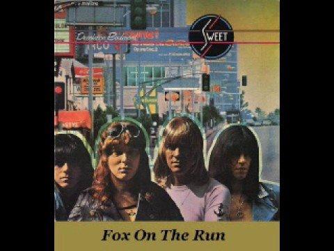 Sweet - Fox On The Run (Original Version)