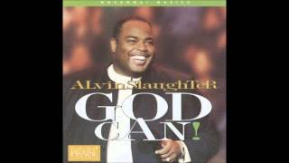 Alvin Slaughter- God Can! (Song) (Medley) (Hosanna! Music)