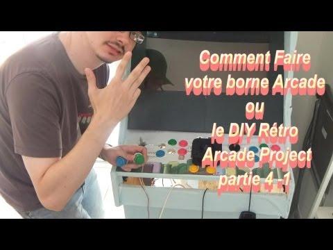 DIY Rétro Arcade Project ou comment faire sa borne arcade chez soi partie 4-1