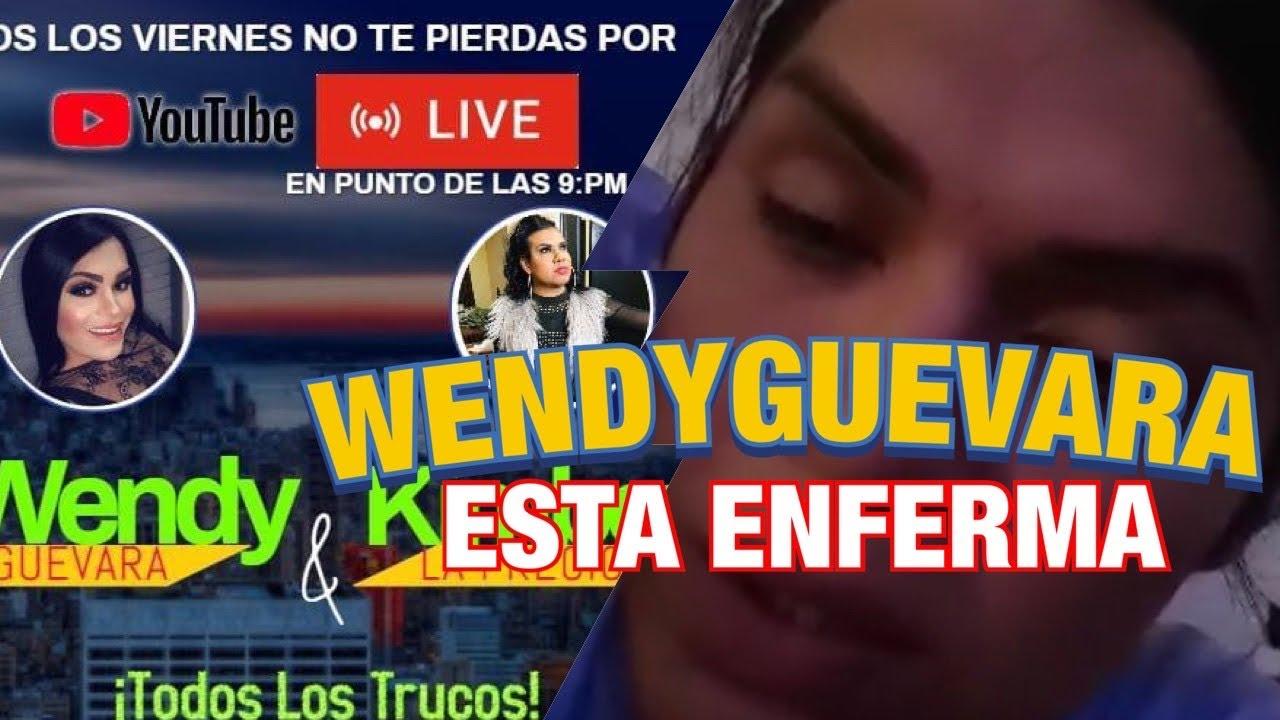 LASPERDIDASOFICIAL Wendyguevara ESTÁ ENFERMA