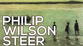 Philip Wilson Steer: A collection of 75 works (HD)