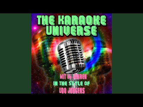 Mit 66 Jahren Karaoke Version In the Style of Udo Ju¨rgens