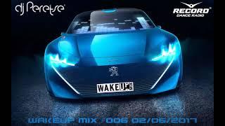 DJ Peretse Record WakeUp Mix 006 LED DJS Best Dance Music Mix Speedmix 02 05 2017