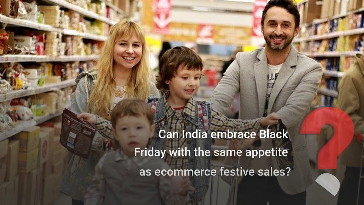 Can India Embrace Black Friday With The Same Appetite As Ecommerce Festive Sales Youtube